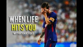 Lionel Messi - When Life Hits You • Motivational & Inspirational Video (HD)