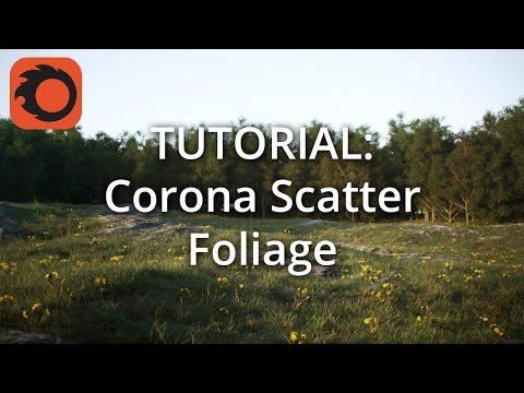 TUTORIAL: Corona Scatter Foliage