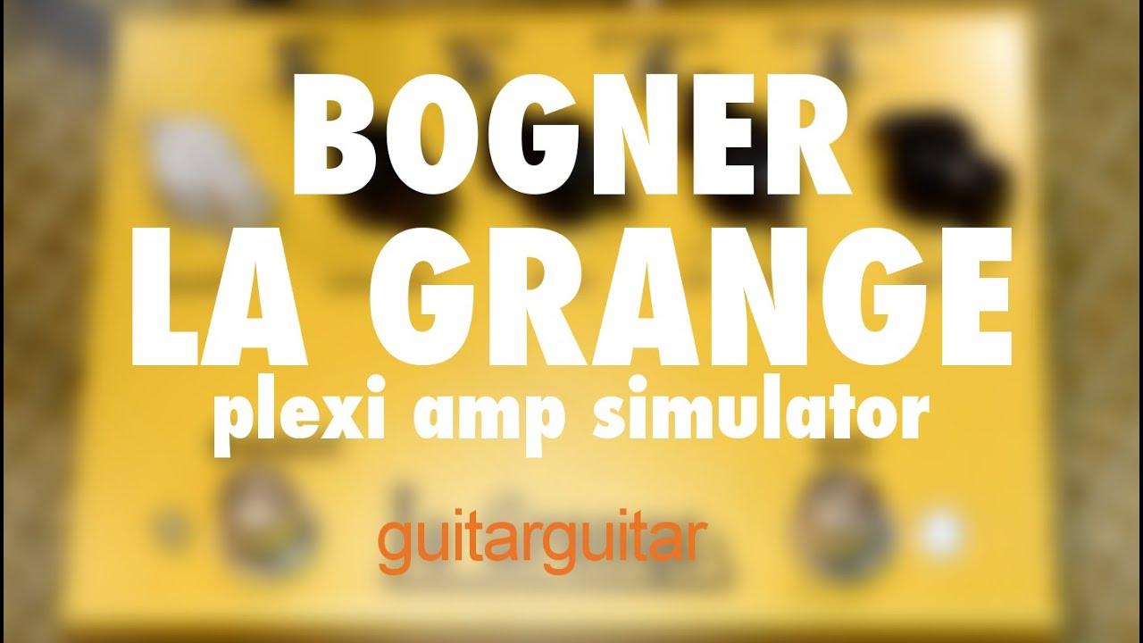 Bogner La Grange - The Ultimate Plexi Emulation Pedal