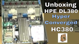 HC380 - Unboxing the DL380 for  HPE Hyper Converged 380