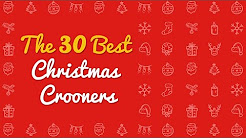 the 30 best christmas crooners christmas classic songs playlist - Christmas Classic Songs