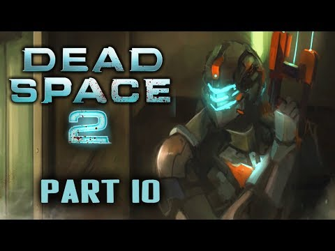Two Best Friends Play Dead Space 2 (Part 10)