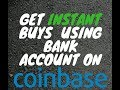 HOW TO GET BANK ACCOUNT INSTANT BUYS ON COINBASE