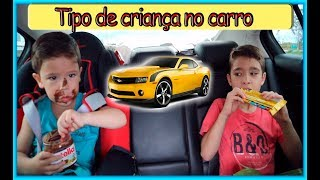 🚘 TIPOS DE CRIANÇAS NO CARRO 🚘 Brincando com o Rafael
