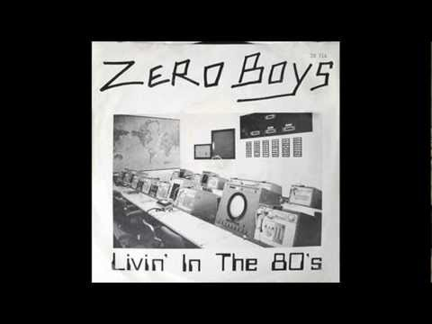 Zero Boys - Livin' In The 80's