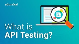 What Is API Testing? | API Testing Using Katalon Studio | Software Certification Training | Edureka