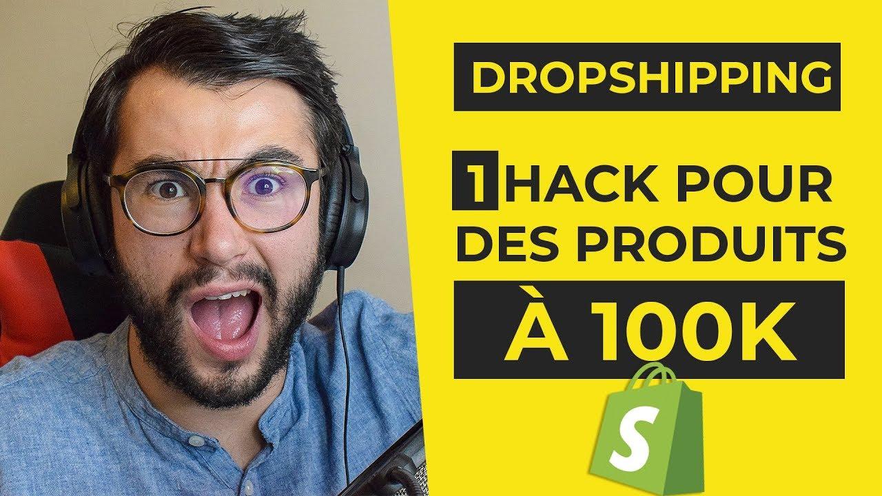 DROPSHIPPING : LE HACK POUR TROUVER DES PRODUITS A 100K (1/4)