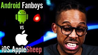 Android Fanboys vs iOS Apple Sheep