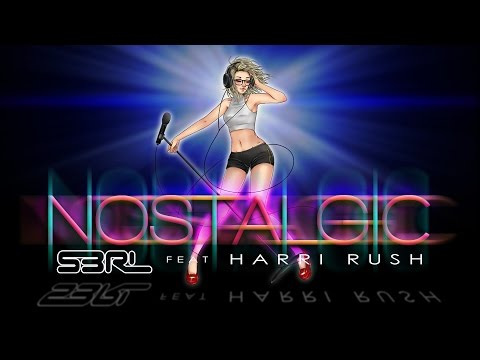Nostalgic - S3RL feat Harri Rush