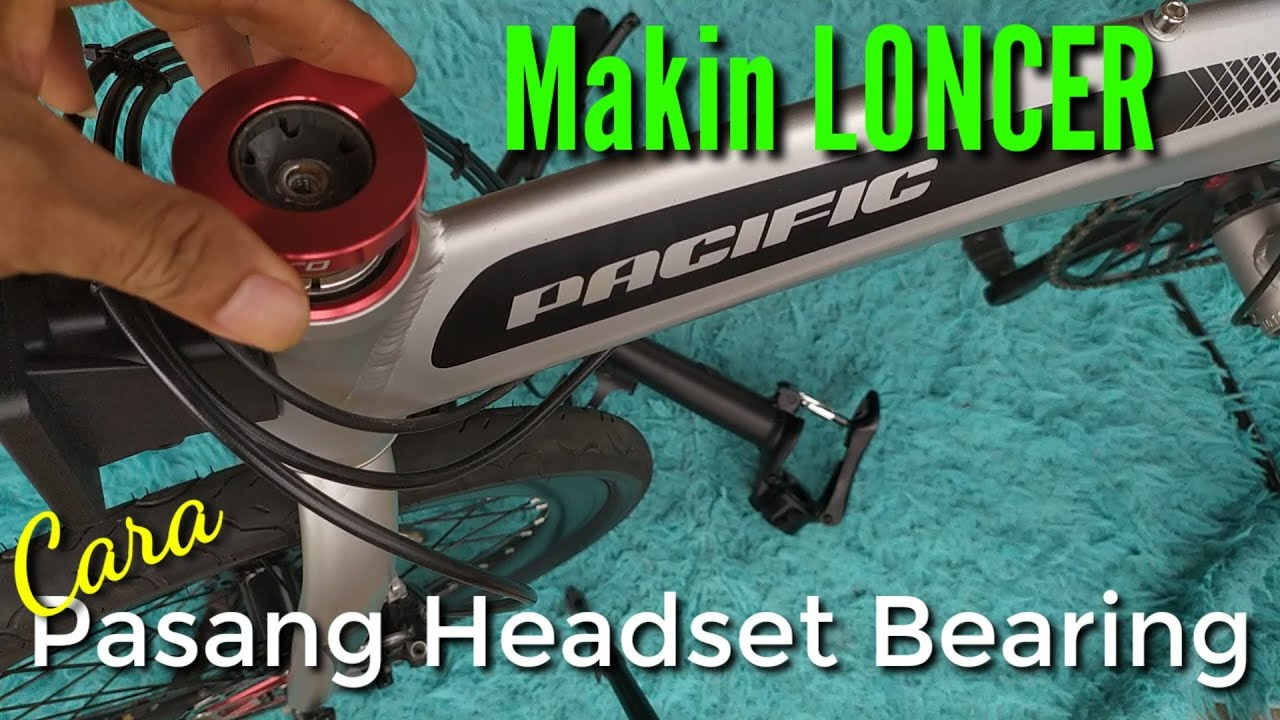 Cara Pasang Headset Bearing Pada Sepeda Lipat Noris Ecosmo Troy Gust Blast Izi Dll Tambah Loncer Youtube