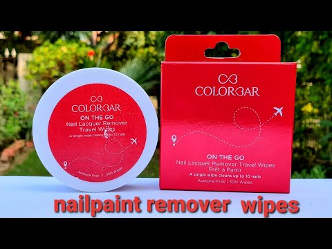 Colorbar on the go nail lacquer remover travel wipes review & first impression | RARA | affordable |