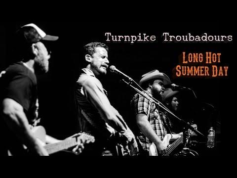Turnpike Troubadours - Long Hot Summer Day