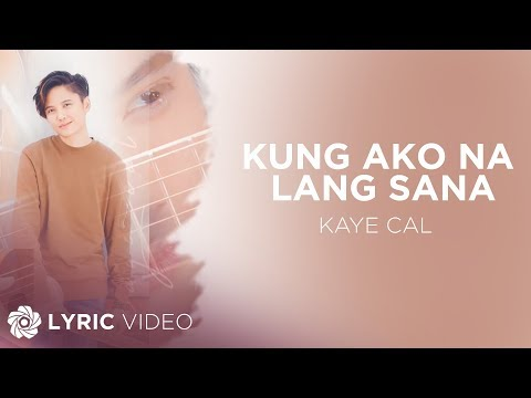 Kaye Cal - Kung Ako Na Lang Sana feat. Maya & Michael Pangilinan (Official Lyric Video)