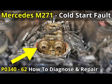 Mercedes Benz P0340-62 M271 – How To Fix – Step By Step DIY Information
