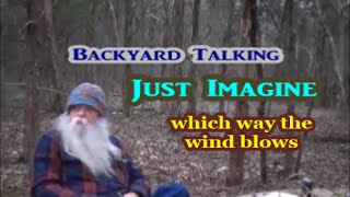 Backyard Talking / which way the wind blows / spoken word