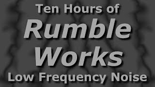 Rumble Works - Ten Hours - Ambient Low Frequency
