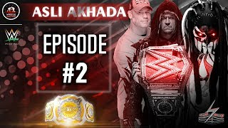 Asli Akhada Episode #2 | With Wrestle Chatter | DEMON Balor | Cena | Undertaker