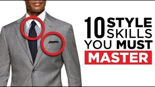 10 Skills Stylish Men MUST Master!