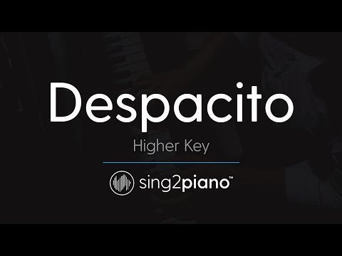 Despacito [HIGHER Piano Karaoke] Luis Fonsi, Daddy Yankee & Justin Bieber