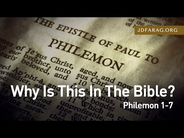 Why Is This In The Bible? Philemon 1-7 – May 2nd, 2021
