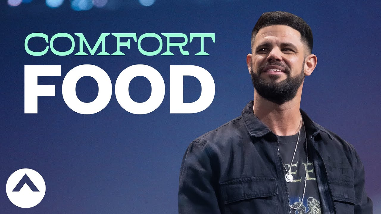 Comfort Food | Pastor Steven Furtick | Elevation Church