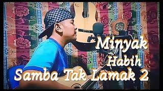 Minyak Habih Samba Tak Lamak 2 [ Cover ]