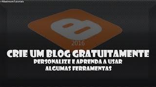 Como criar um blog (Grátis) e personalizar #1 - 2016