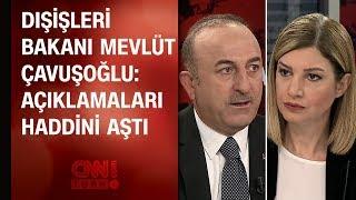 Dışişleri Bakanı Mevlüt Çavuşoğlu'ndan CNN TÜRK'e özel açıklamalar