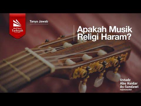 Apakah Musik Religi Haram? - Ustadz Abu Haidar as-Sundawy حفظه الله
