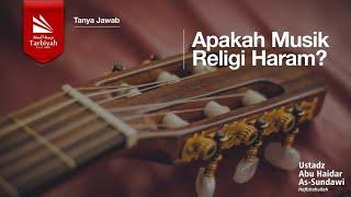Apakah Musik Religi Haram? | Ustadz Abu Haidar As-Sundawy - Stafaband