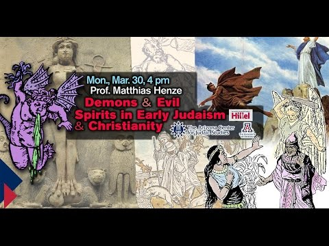 Demons and Evil Spirits in Early Judaism and Christianity - Prof. Matthias Henze