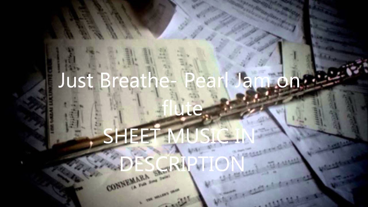 Just breathe pearl jam on flute sheet music in description just breathe pearl jam on flute sheet music in description hexwebz Choice Image