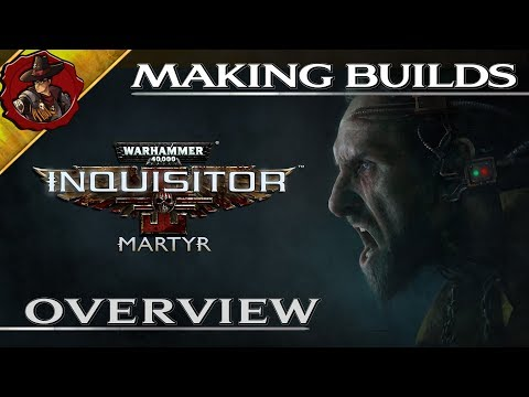 W40k - Inquisitor Martyr - Character Build Basics