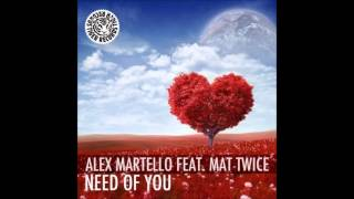 Alex Martello feat. Mat Twice -- Need Of You (Asalto Radio Mix) [Tiger Records]