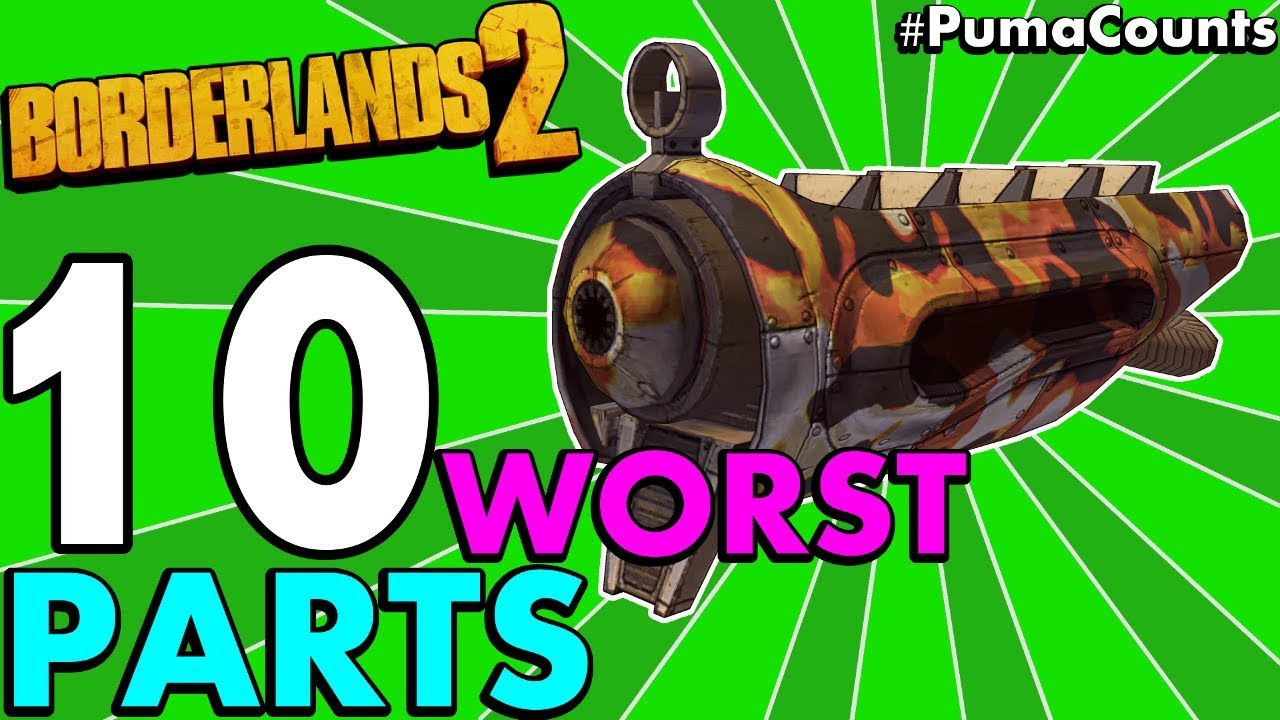 Top 10 Worst Gun and Weapon Parts in Borderlands 2 (All Gun/Weapon Types +  Prefix) #PumaCounts