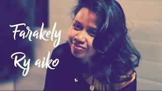 Farakely - Ry aiko (Lyrics vidéo, tononkira)
