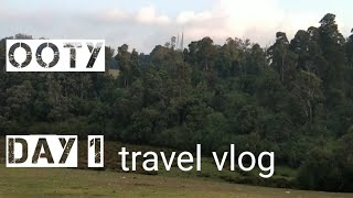 Ooty // travel vlog // Day 1 trip //