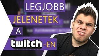 LEGJOBB JELENETEK A TWITCHEN! #1.