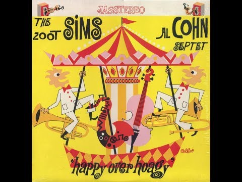 The Zoot Sims & Al Cohn Septet ‎– Happy Over Hoagy (Full Album)