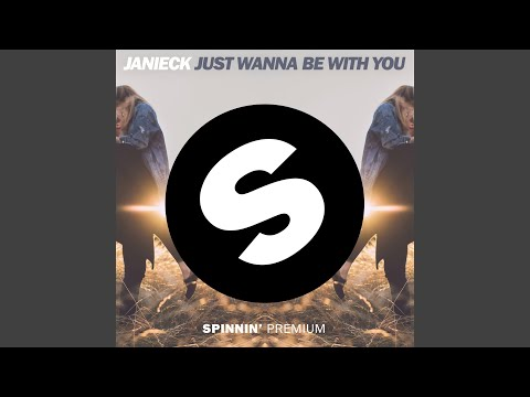 Just Wanna Be With You (Extended Mix)