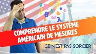 Comprendre le système américain de mesures ce n'est pas sorcier