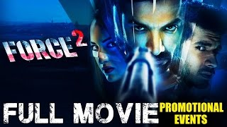 force 2 Full Movie (2016) Promotional Events | John Abraham, Sonakshi Sinha and Tahir Raj Bhasin