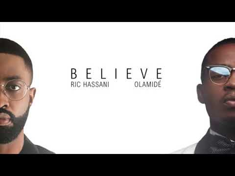 Ric Hassani ft. Olamide – Believe (Remix)