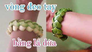 Cách làm vòng đeo tay bằng lá dừa đẹp và đơn giản # TOITNT