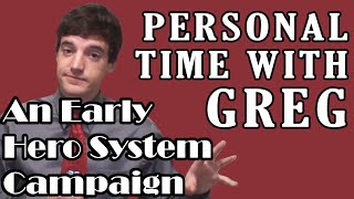 Personal Time With Greg: An Early Hero System Campaign