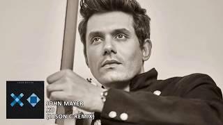 John Mayer - XO (Jason C Remix)