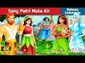 Sang Putri Mata Air | The Princess Of Spring Story In Indonesian | Dongeng Bahas