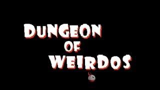 Dungeon of Weirdos
