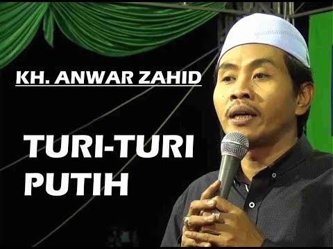 Turi-turi Putih - Ngaji bareng KH. Anwar Zahid