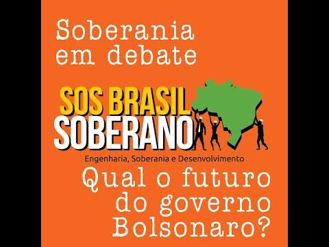 Soberania em Debate: Qual o futuro do governo Bolsonaro?